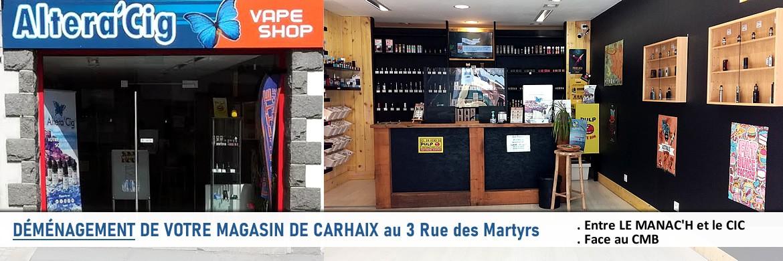 Déménagement de votre magasin Alteracig à Carhaix au 3 rue des Martyrs